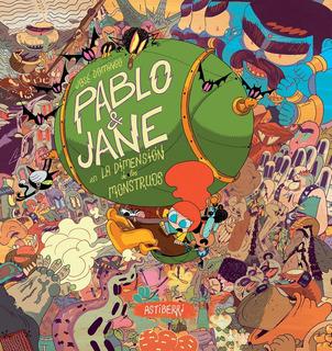 Pablo & Jane En La Dimensión De Los Monstruos - José Domingo