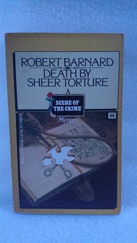 Death By Sheer Torture - Robert Barnard - Novela En Inglés