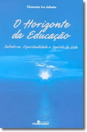 Livro O Horizonte Da Educação Clemente Ivo Juliatto