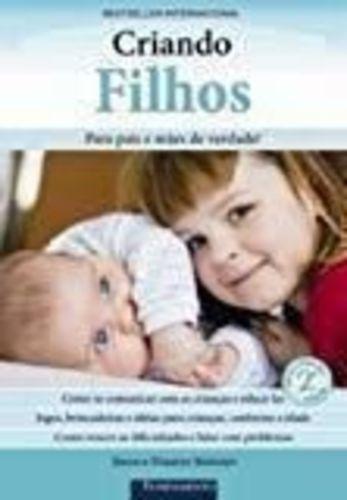 Criando Filhos: Para Pais E Maes De Verdade! Steve Biddulph