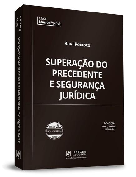 Superação Do Precedente E Segurança Juridica 4ª Ed. (2019)