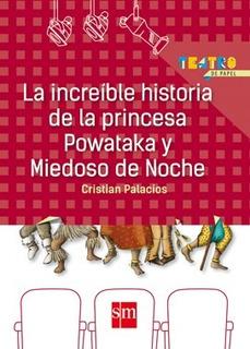 La Increíble Historia De La Princesa Powataka... - Sm