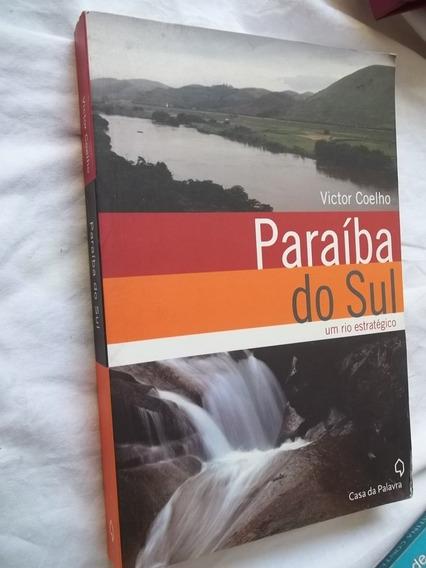 Livro Victor Coelho Paraíba Do Sul Um Rio Estratégico