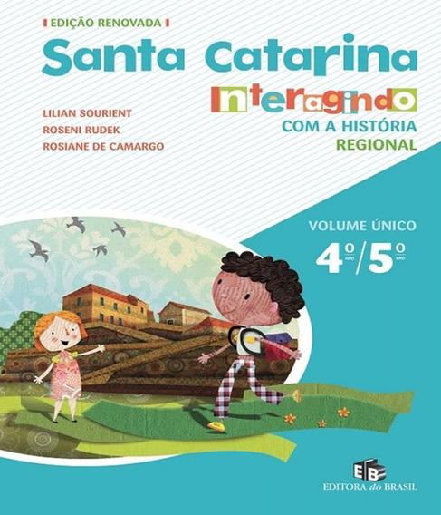 Santa Catarina - Interagindo Com A Historia - Volume Unico -