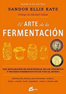 El Arte De La Fermentación. Sandor Ellix Katz