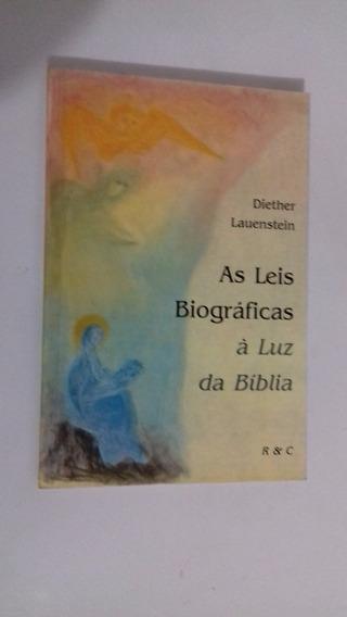 As Leis Biográficas À Luz Da Bíblia - Diether Lauenstein