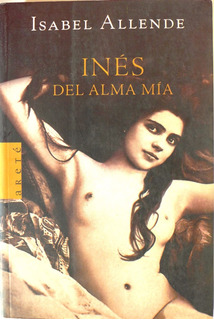 Inés Del Alma Mía Isabel Allende Areté Nuevo