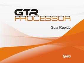 Gtr Processor 2.94 + Novo Útil - Guias Completas
