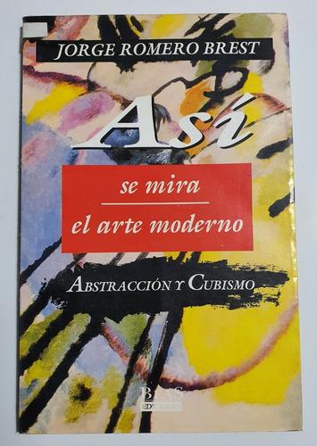 Así Se Mira El Arte Moderno Abstracción Y Cubismo
