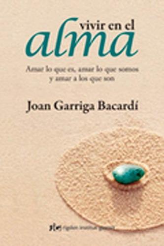 Vivir En El Alma - Joan Garriga Bacardi - Grupal