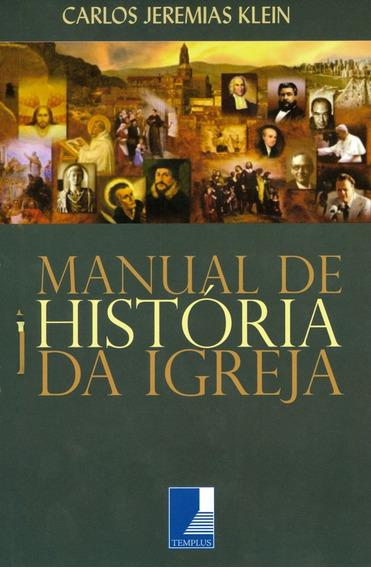 Livro Carlos Jeremias Klein - Manual De História Da Igreja