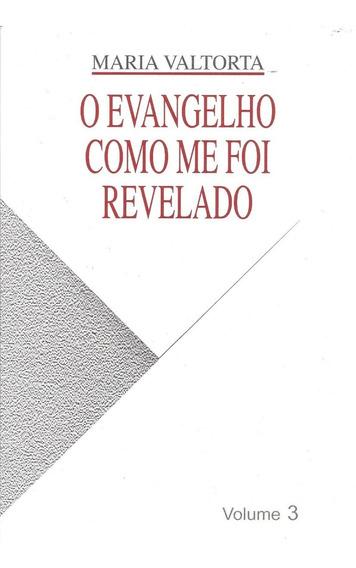 O Evangelho Como Me Foi Revelado - Volumes 3 E 4
