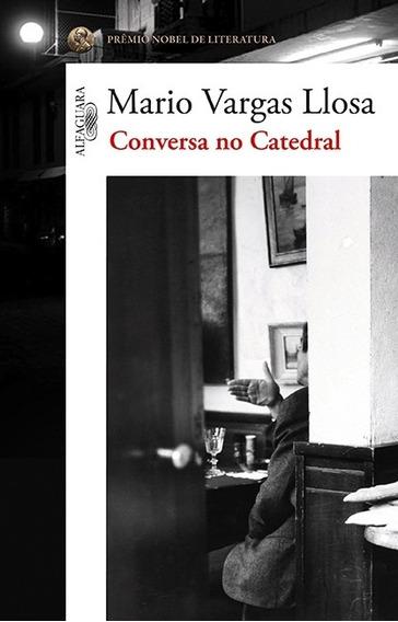 Conversa No Catedral - Mario Vargas Llosa