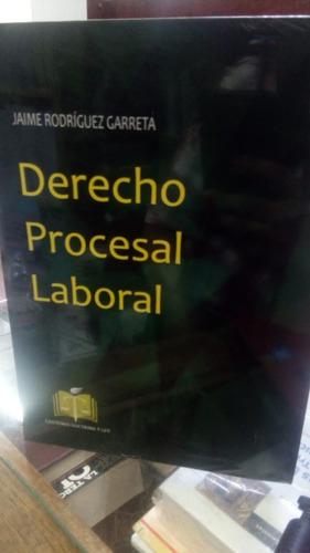 Derecho Procesal Laboral. Rodríguez. Doctrina Y Ley
