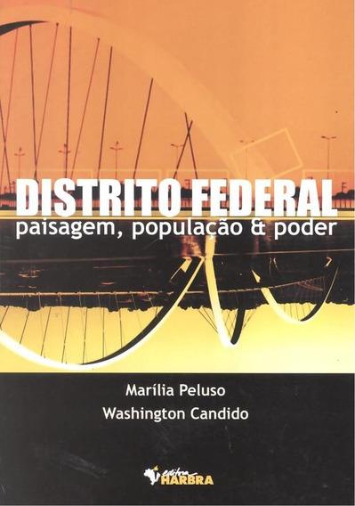Distrito Federal - Paisagem, Populacao E Poder