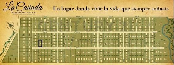 467 Y 160. Lote En La Cañada 36x90