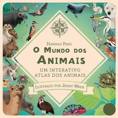 O Mundo Dos Animais - Um Interativo Atlas Dos Animais