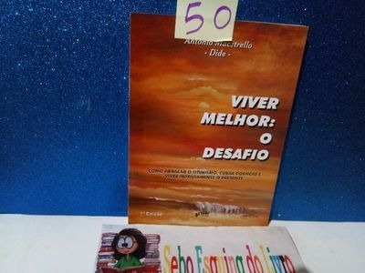 Livro Viver Melhor O Desafio(foto Real) Antonio Maestrello