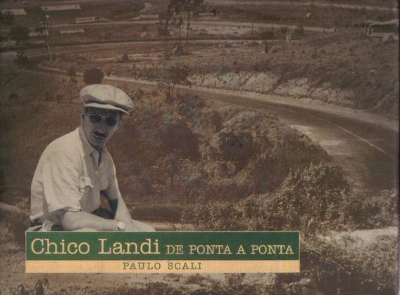 Chico Landi De Ponta A Ponta Por Paulo Scali