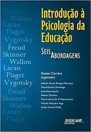 Introdução À Psicologia Da Educação: Sei Kester Carrara