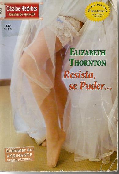 Elizabeth Thornton - Resista, Se Puder...