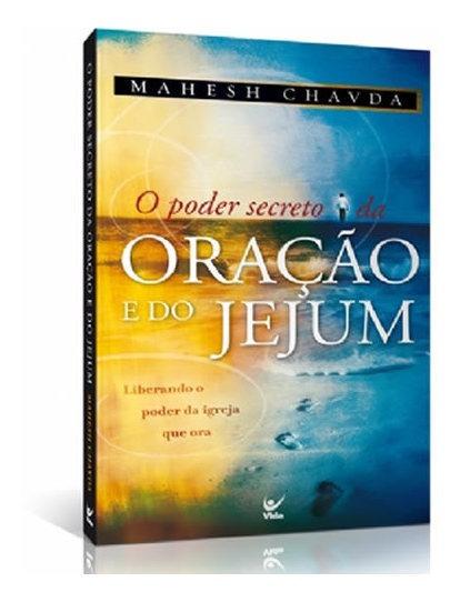 O Poder Secreto Da Oração E Do Jejum   Mahesh Chavda