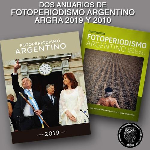 Argra 2019-2009 Anuarios De Fotoperiodismo Argentino Argra