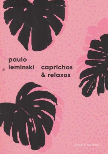 Caprichos E Relaxos