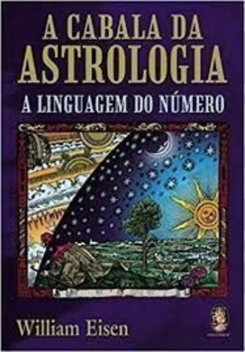 A Cabala Da Astrologia- A Linguagem Do Número William Eisen