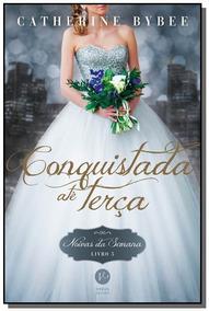 Conquistada Ate Terca - Noivas Da Semana, Livro 5