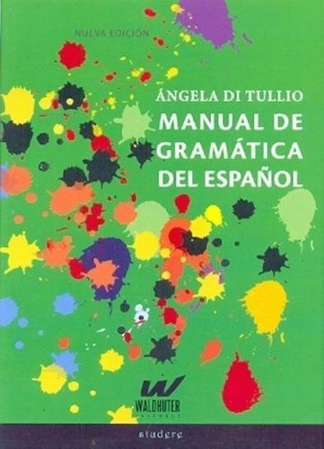 Imagen 1 de 2 de Libro - Manual De Gramática Del Español - Di Tullio, Angela