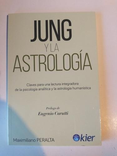 Imagen 1 de 2 de Jung Y La Astrología Maximiliano Peralta