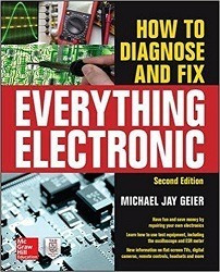 How To Diagnose And Fix Everything Electronic Michael Geier
