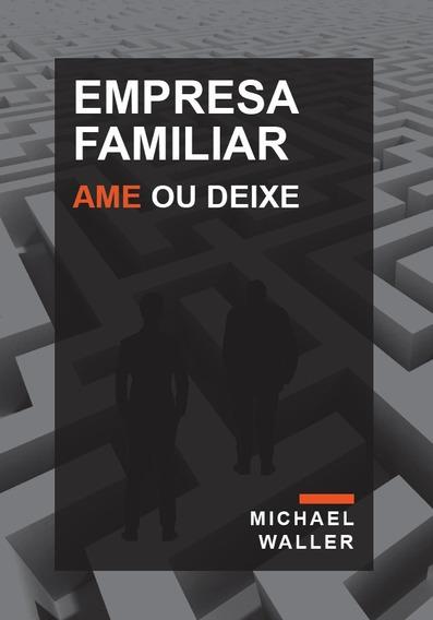 Livro Empresa Familiar: Ame Ou Deixe