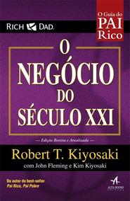 Livro Pai Rico O Negócio Do Século Xxi - Robert T. Kiyosaki