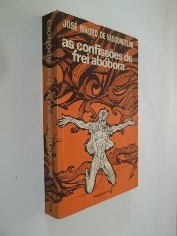 * As Confissões De Frei Abóbora - José Mauro De Vasconcelos