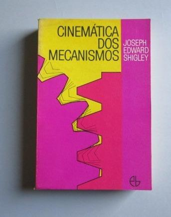 Cinemática Dos Mecanismos - Joseph Edward Shigley