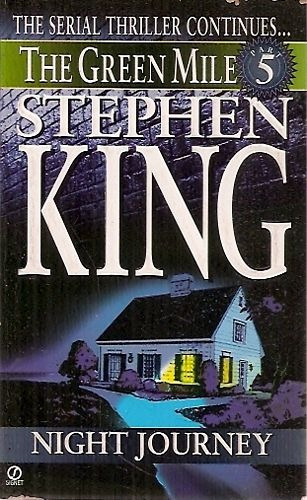 Night Journey (the Green Mile Part 5) King, Stephen