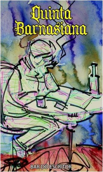 Livro-quinta Barnasiana:bar Do Escritor-novo:poesia-239 Pg