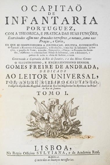 Livro Antigo Raro - O Capitaõ De Infantaria Portuguez - 1751