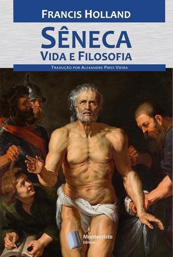 Livros - Sêneca, Vida E Filosofia
