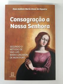 Livro Consagração À Nossa Senhora D Antônio Alves Siqueira