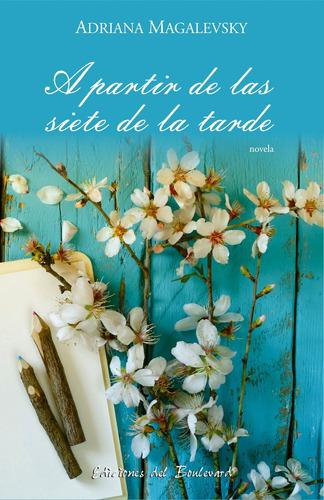 A Partir De Las Siete De La Tarde (novela)