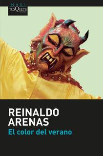 El Color Del Verano De Reinaldo Arenas - Tusquets
