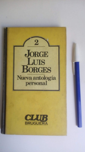 2 Jorge Luis Borges Nueva Antologia Personal (a5)