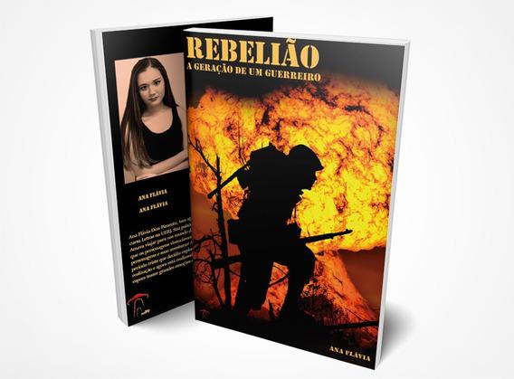 Livro Rebelião: A Geração De Um Guerreiro - Ana Flávia Dias