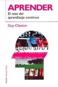 Imagen 1 de 3 de Aprender El Reto Del Aprendizaje Continuo De Guy Claxton