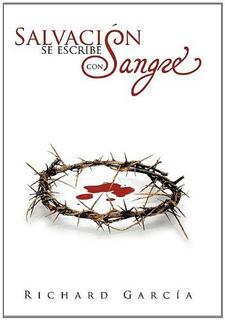 Libro : Salvacion Se Escribe Con Sangre - Garcia, Ri (1078)