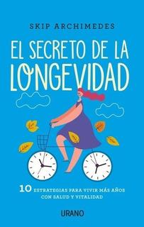 Secreto De La Longevidad, El - Skip Archimedes