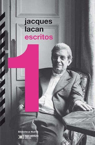 Escritos 1, Jacques Lacan, Ed. Sxxi
